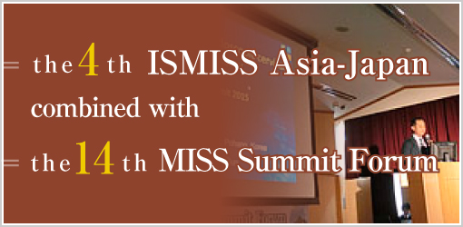 the1st ISMISS Asia-Japan combined with the10th MISS Summit Forum